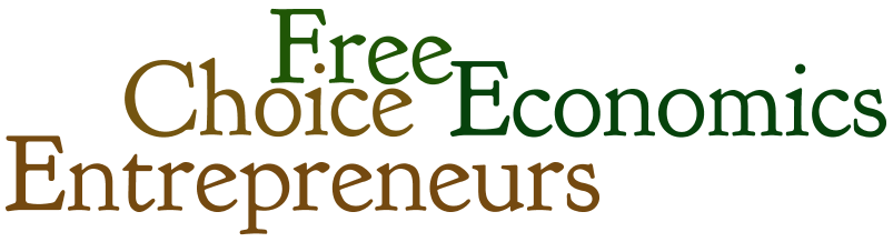 Quotes For Entrepreneurs And Economic Free Choice